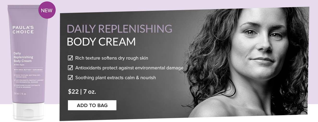 Daily Replenishing Body Cream. Add To Bag.