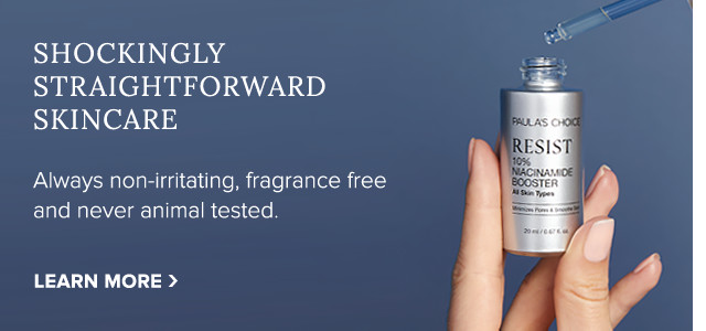 Shockingly Straightforward Skincare. Always non-irritating, fragrance free, and never animal tested. Learn More.