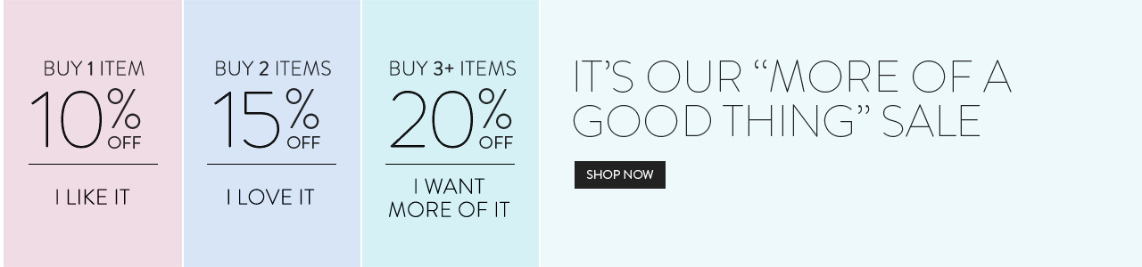 Buy 1 Item for 10% Off, Buy 2 Items for 15% Off, Buy 3 Items for 20% off. Shop Now.