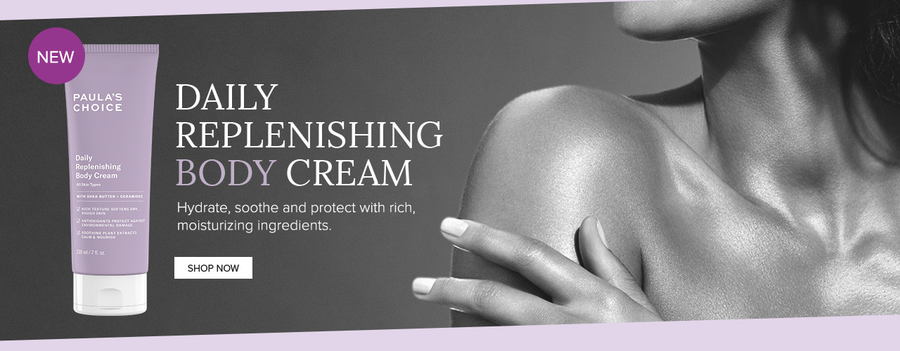 New | Daily Replenishing Body Cream. Shop Now.